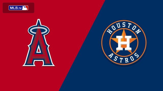 Los Angeles Angels of Anaheim vs. Houston Astros