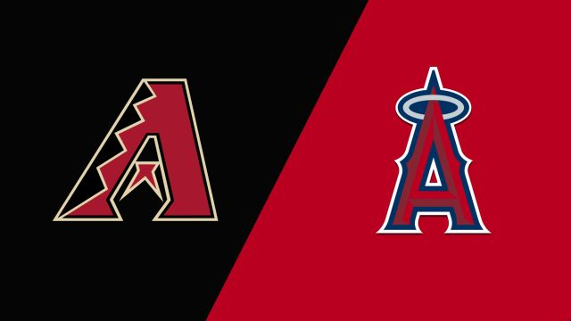 Arizona Diamondbacks vs. Los Angeles Angels