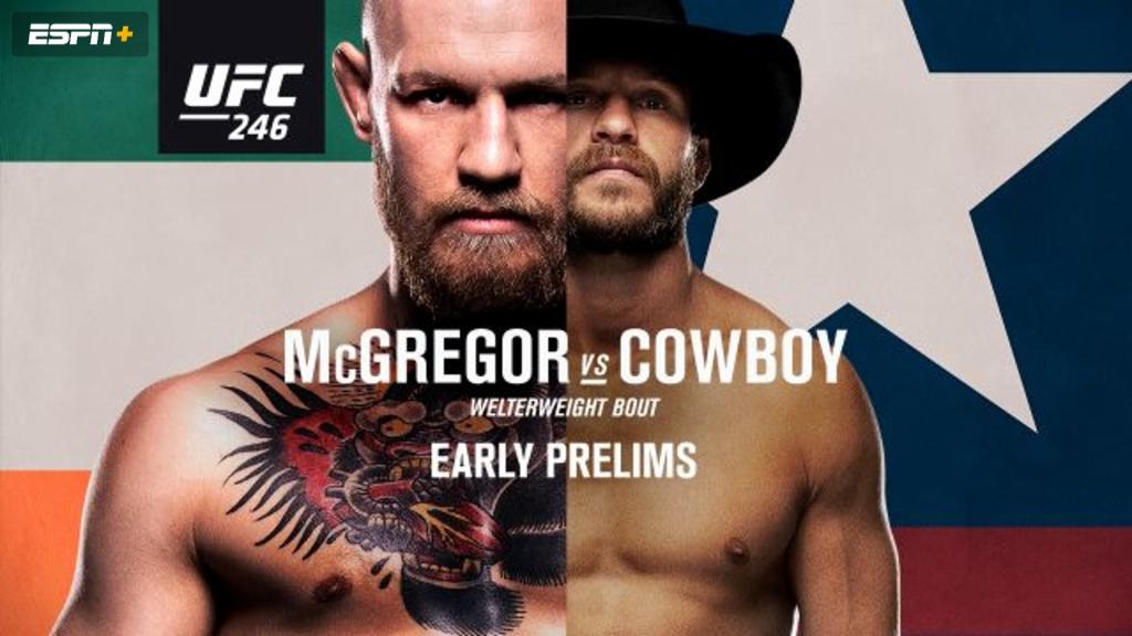 UFC 246: McGregor vs. Cowboy (Early Prelims)