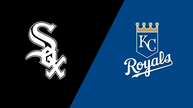 Chicago White Sox vs. Kansas City Royals