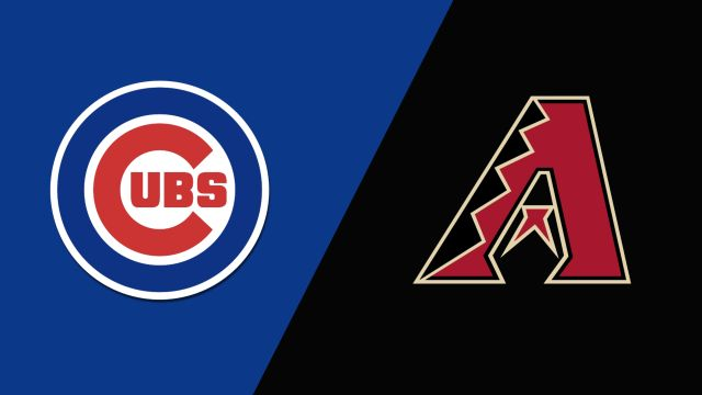 Chicago Cubs vs. Arizona Diamondbacks