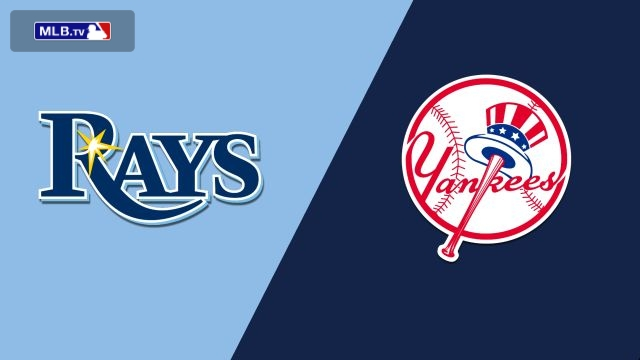 Tampa Bay Rays vs. New York Yankees