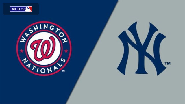 Washington Nationals vs. New York Yankees
