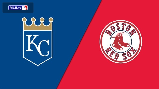 Kansas City Royals vs. Boston Red Sox