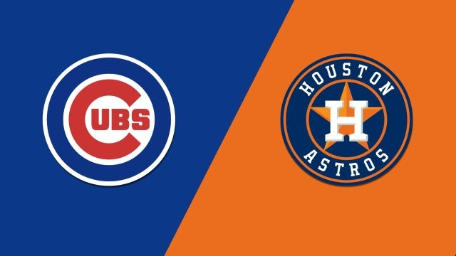 Chicago Cubs vs. Houston Astros