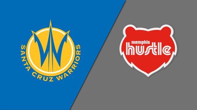 Santa Cruz Warriors vs. Memphis Hustle