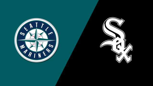 Seattle Mariners vs. Chicago White Sox