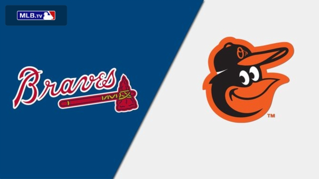 Atlanta Braves vs. Baltimore Orioles