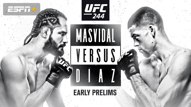 UFC 244: Masvidal vs. Diaz (Early Prelims)
