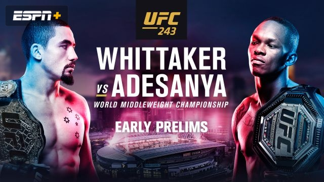 UFC 243: Whittaker vs. Adesanya (Early Prelims)
