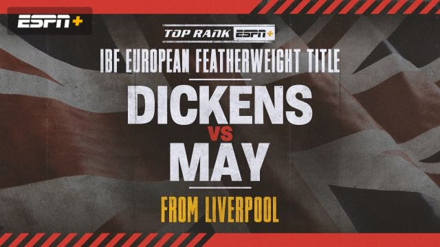 Dickens vs. May Main Event