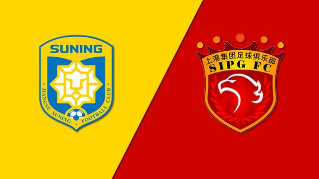 Jiangsu Suning FC vs. Shanghai SIPG (Chinese Super League)