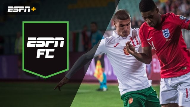 Mon, 10/14 - ESPN FC: England-Bulgaria halted