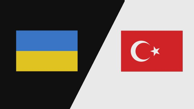 Ukraine vs. Turkey