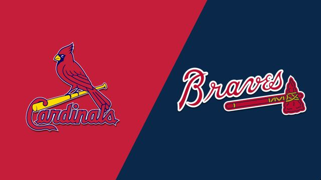 St. Louis Cardinals vs. Atlanta Braves