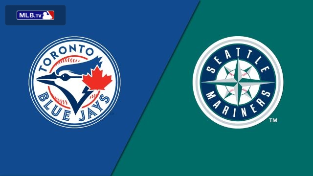 Toronto Blue Jays vs. Seattle Mariners