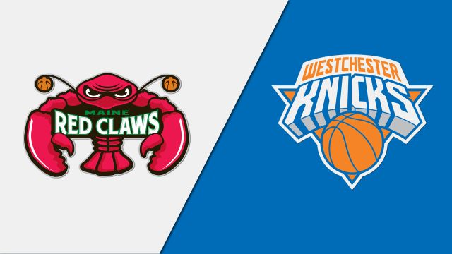 Maine Red Claws vs. Westchester Knicks