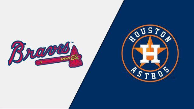Atlanta Braves vs. Houston Astros