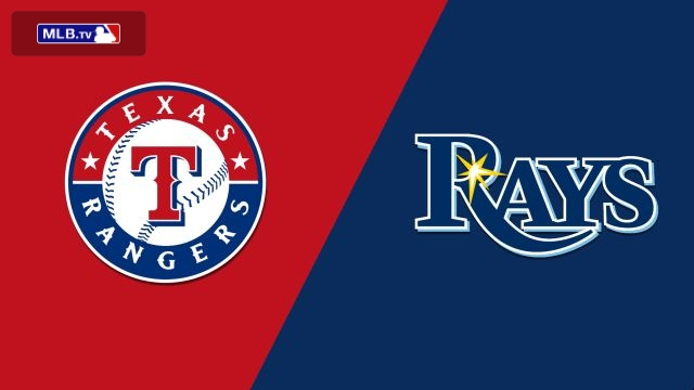 Texas Rangers vs. Tampa Bay Rays