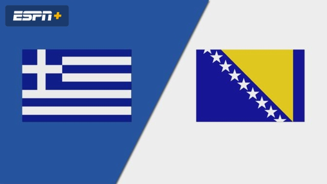 Greece vs. Bosnia-Herzegovina