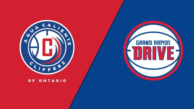 Agua Caliente Clippers vs. Grand Rapids Drive