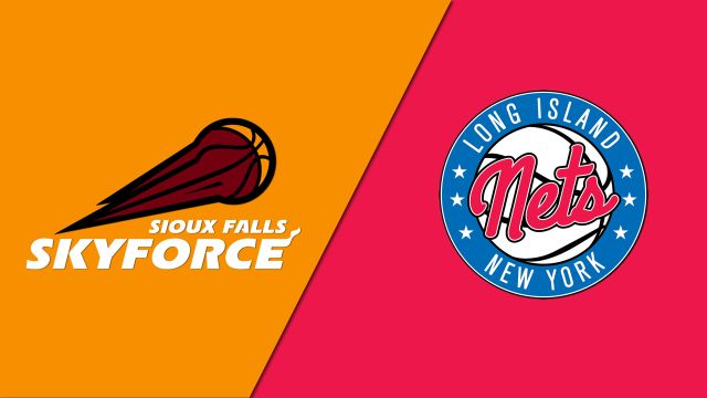 Sioux Falls Skyforce vs. Long Island Nets