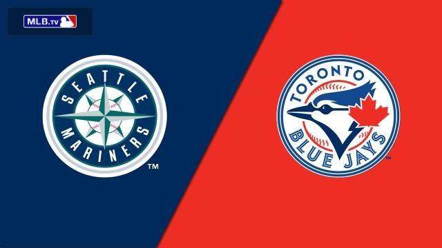 Seattle Mariners vs. Toronto Blue Jays