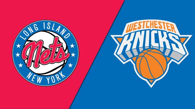 Long Island Nets vs. Westchester Knicks