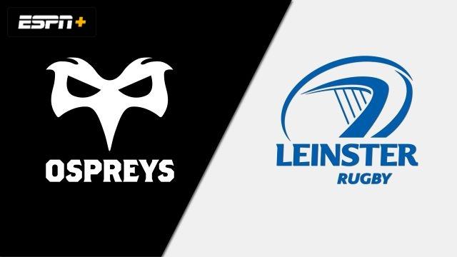 Ospreys vs. Leinster (Guinness PRO14 Rugby)