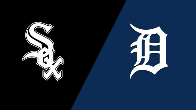 Chicago White Sox vs. Detroit Tigers