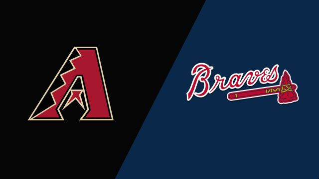 Arizona Diamondbacks vs. Atlanta Braves