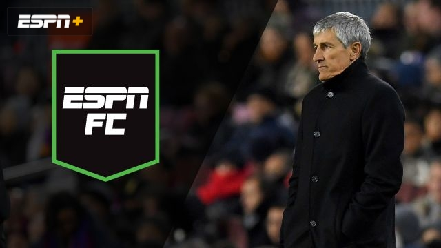 Sun, 1/19 - ESPN FC: Setien era begins at Barca