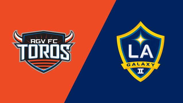 Rio Grande Valley FC vs. LA Galaxy II