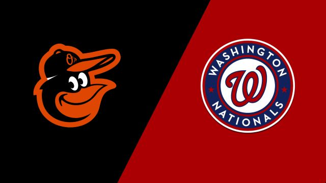 Baltimore Orioles vs. Washington Nationals