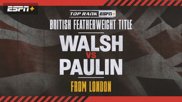 Walsh vs. Paulin Main Event