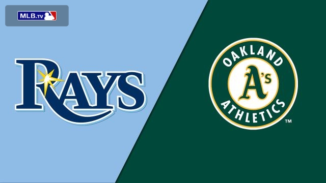 Tampa Bay Rays vs. Oakland Athletics