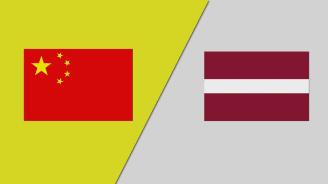 China vs. Latvia (Group Phase)