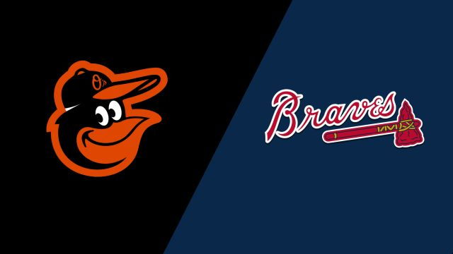 Baltimore Orioles vs. Atlanta Braves