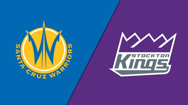 Santa Cruz Warriors vs. Stockton Kings
