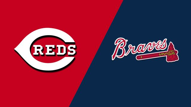 Cincinnati Reds vs. Atlanta Braves