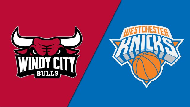 Windy City Bulls vs. Westchester Knicks
