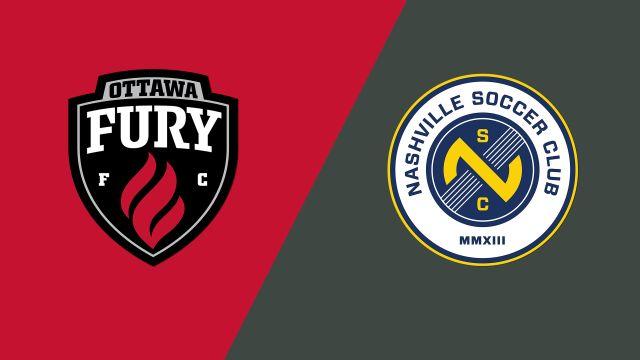 Ottawa Fury FC vs. Nashville SC