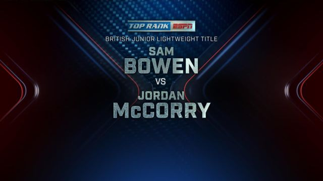 Sam Bowen vs. Jordan McCorry