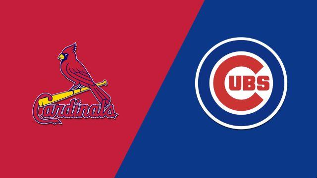 St. Louis Cardinals vs. Chicago Cubs