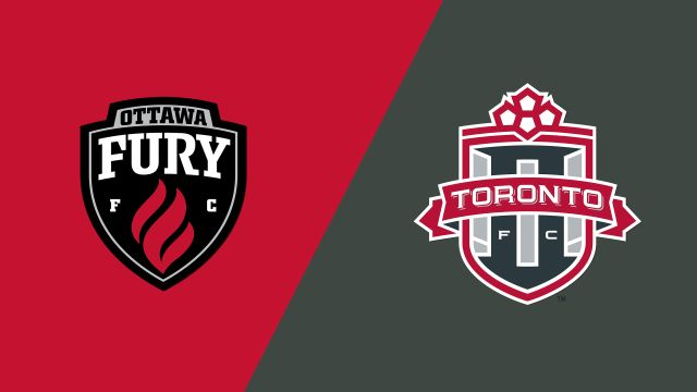 Ottawa Fury FC vs. Toronto FC II