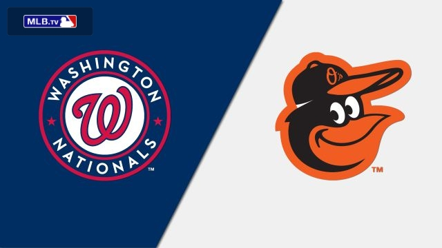 Washington Nationals vs. Baltimore Orioles