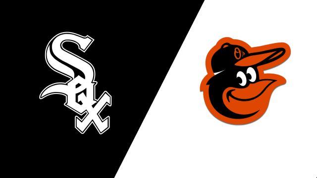 Chicago White Sox vs. Baltimore Orioles