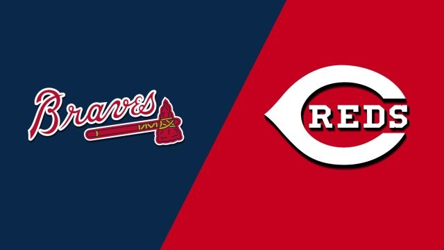Atlanta Braves vs. Cincinnati Reds