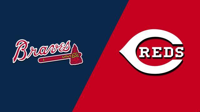 Atlanta Braves vs. Cincinnati Reds