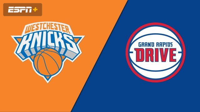Westchester Knicks vs. Grand Rapids Drive